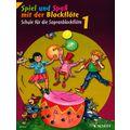 Schott Spiel Spaß Schule Sopran 1 neu