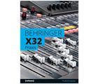 Behringer X32 Guide Wizoo Publishing