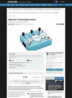 MusicRadar.com Pigtronix Tremvelope