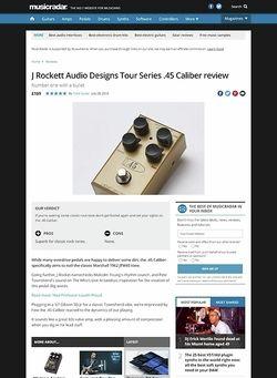 MusicRadar.com Rockett Audio Designs Tour Series .45 Caliber
